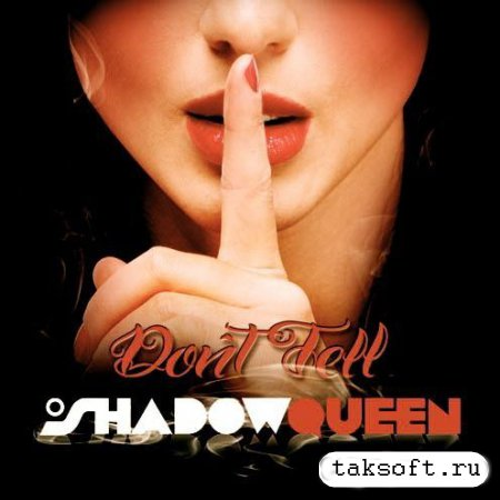 Shadowqueen - Don't Tell (2013)