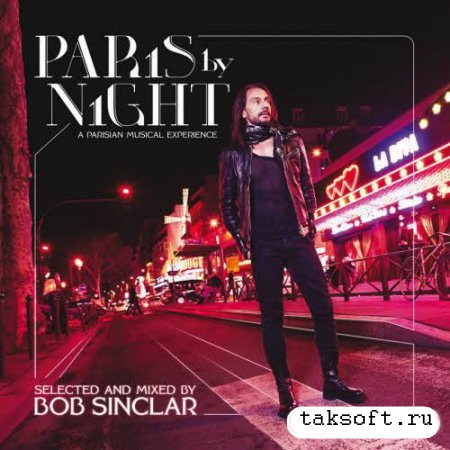 Bob Sinclar – Paris By Night (A Parisian Musical Experience) (2013)