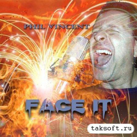 Phil Vincent - Face It (2013)