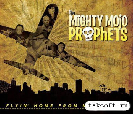 The Mighty Mojo Prophets - Flyin' Home From Memphis (2013)