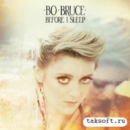 Bo Bruce – Before I Sleep (Deluxe Version) (2013)