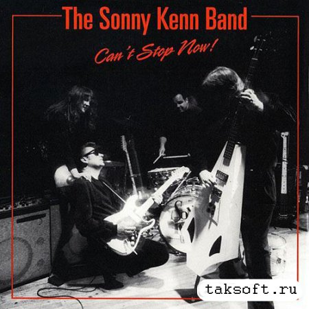 The Sonny Kenn Band - Can't Stop Now! (2013)