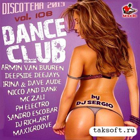 Дискотека Dance Club Vol. 108 (2013)
