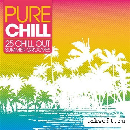 Pure Chill 25 Chill Out Summer Grooves (2013)