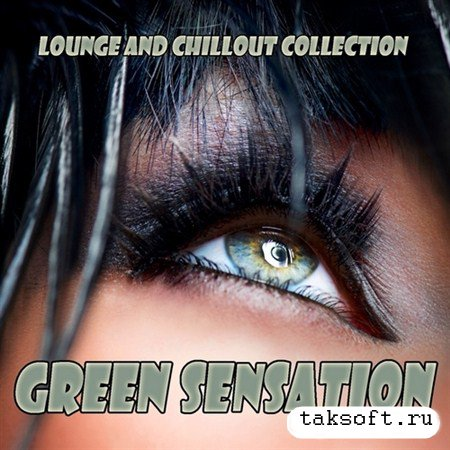 Green Sensation (Lounge and Chillout Collection) (2013)