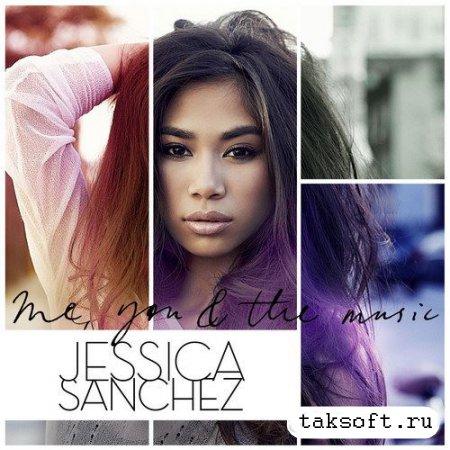Jessica Sanchez - Me, You & The Music (2013)