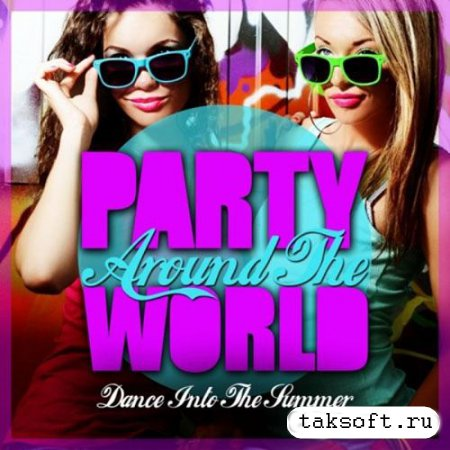 Party Around The World (Dance Into The Summer) (2013)