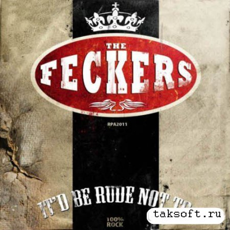 The Feckers - It'd Be Rude Not To (2013)