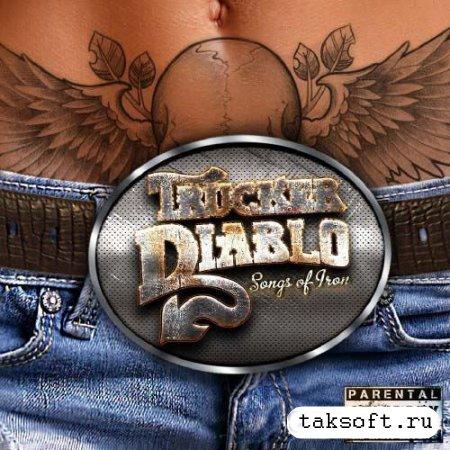 Trucker Diablo - Songs Of Iron (2013)